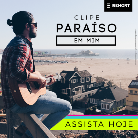 BEHORT_post_clipe_paraiso_em_mim5